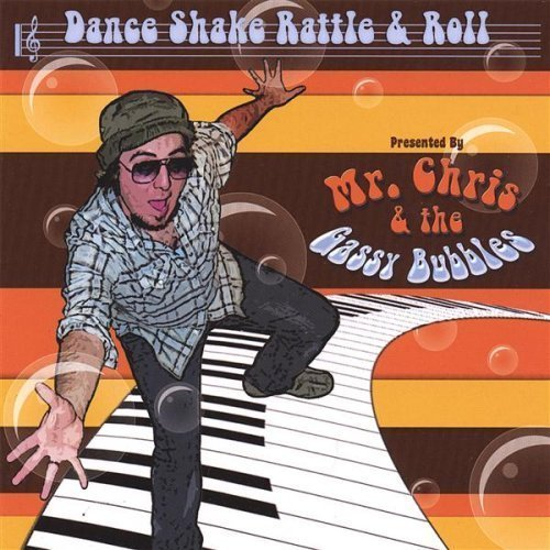 dance-shake-rattle-roll-by-mr-chris-the-gassy-bubbles