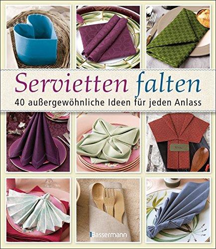 Servietten falten: 40 außergewöhnliche Ideen für jeden Anlass (Hochzeit Tischdekoration Ideen)