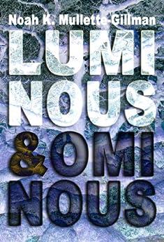 Luminous and Ominous by [Mullette-Gillman, Noah K.]
