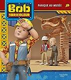 Bob le Bricoleur - Panique au musée