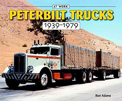 [(Peterbilt Trucks 1939-1979)] [By (author) Ron Adams] published on (November, 2005)