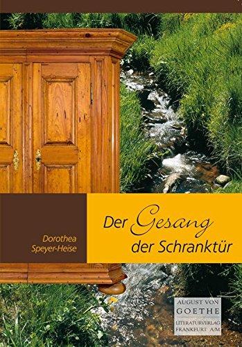 Der Gesang der Schranktuer: Roman (August von Goethe Literaturverlag) (Schranktüren Moderne)