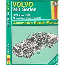 Volvo 240 Series Automotive Repair Manual: 1974 Thru 1990 All Gasoline Engine Models (Hayne's Automotive Repair Manual)