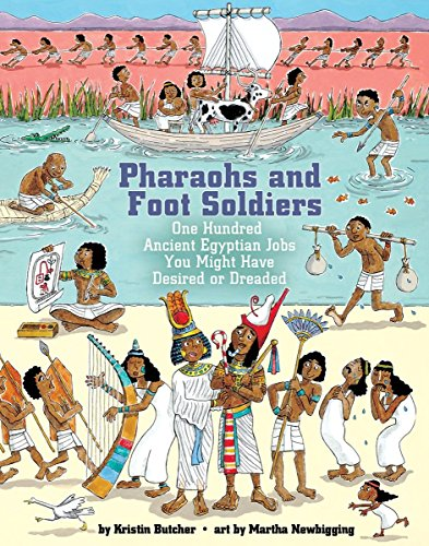 Pharaohs and Foot Soldiers: One Hundred Ancient Egyptian Jobs You Might Have Desired or Dreaded (Jobs in History) by Kristin Butcher (1-Feb-2009) Paperback