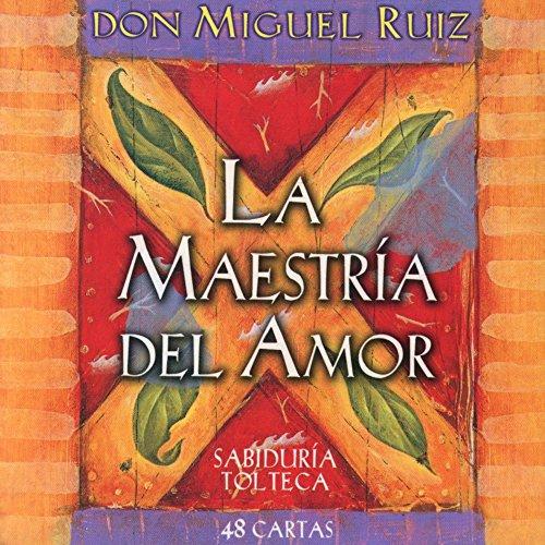 La Maestría Del Amor (Sabiduria Tolteca)