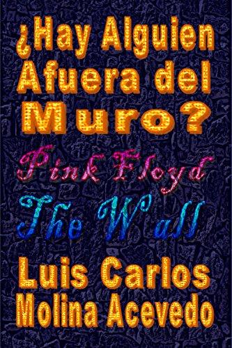 ¿Hay Alguien Afuera del Muro? por Luis Carlos Molina Acevedo