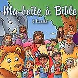 Ma boîte à Bible - 8 livrets : La Création ; L'arche de Noé ; David et Goliath ; Daniel et les lions ; La naissance de Jésus ; Paraboles de Jésus ; Miracles de Jésus ; L'histoire de Pâques