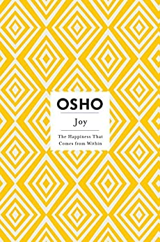 Joy: The Happiness That Comes from Within (Osho Insights for a New Way of Living) by [Osho]