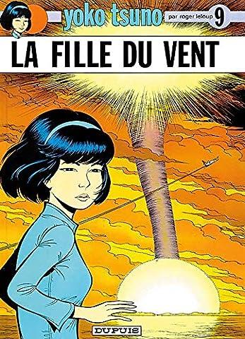 La Fille Du Vent - Yoko Tsuno, tome 9 : La fille