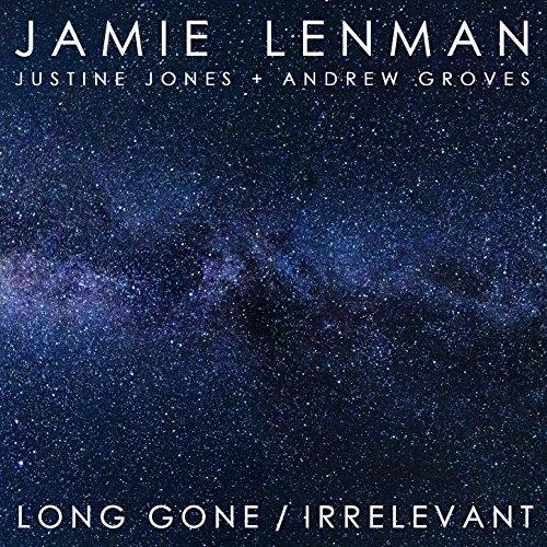 Long Gone/Irrelevant