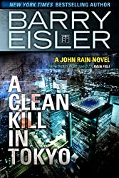 A Clean Kill in Tokyo (Previously Published as Rain Fall) (A John Rain Novel Book 1)