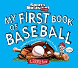 My First Book of Baseball: Mostly Everything Explained About the Game (A Rookie Book) (Sports Illustrated Kids Rookie Books)