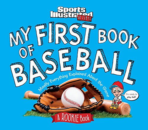 my-first-book-of-baseball-a-rookie-book-sports-illustrated-kids
