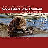 Vom Glück der Faulheit - 3 CDs: Langsame leben länger - Peter Axt, Michaela Axt-Gadermann