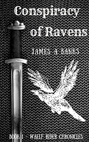 Conspiracy of Ravens: Book 1 of the Waelf Rider Chronicles