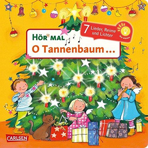 Hör mal (Soundbuch): O Tannenbaum ...: 7 Lieder, Reime, Geschichten und Lichter - Mein liebstes Weihnachtsbuch mit Musik