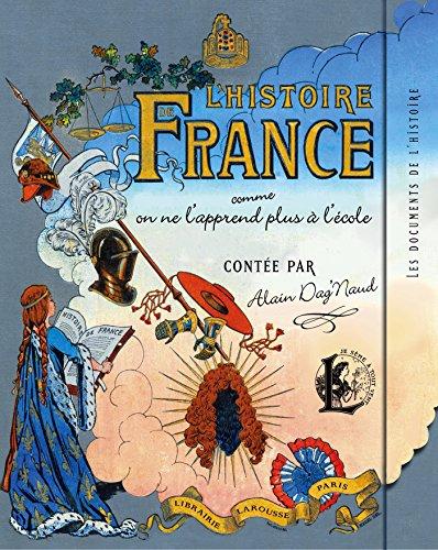 L'histoire de France comme on ne l'apprend plus à l'école par Alain Dag'Naud