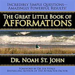 The great little book of afformations by noah st. John.