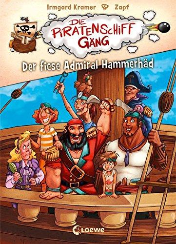 Die Piratenschiffgäng - Der fiese Admiral Hammerhäd -