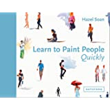 Learn to Paint People Quickly: A practical, step-by-step guide to learning to paint people in watercolour and oils (Learn Qui