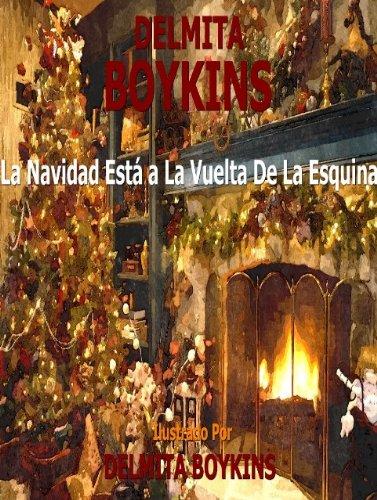 La Navidad Está A La Vuelta De La Esquina por Delmita Boykins