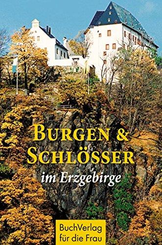 Burgen und Schlösser im Erzgebirge: Unterwegs im Zschopautal (Minibibliothek)