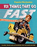 Popular Mechanics 101 Things That Go Fast