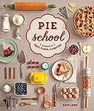 Pie School: Lessons in Fruit, Flour & Butter Paperback September 30, 2014