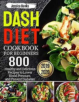 Best Vegan Recipes 2020.Dash Diet Cookbook For Beginners 2019 2020 800 Healthy And