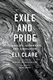 Exile & Pride: Disability, Queerness and Liberation by Eli Clare front cover