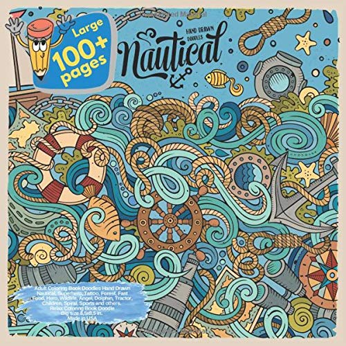 Adult Coloring Book Doodles Hand Drawn Nautical, Superhero, Tattoo, Forest, Fast Food, Hero, Wildlife, Angel, Dolphin, Tractor, Children, Spiral, ... Nautical and others Coloring Book, Band 1) (Princess Disney Designer)
