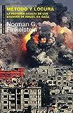 Método y locura. La historia oculta de los ataques de Israel en Gaza (Pensamiento crítico)
