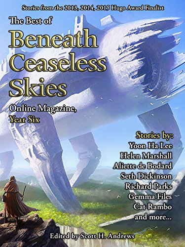 The Best of Beneath Ceaseless Skies Online Magazine, Year Six (English Edition) Rambo Six