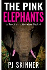 The Pink Elephants (A Sam Harris Adventure Book 4) Kindle Edition