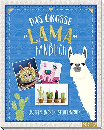 Das große Lama-Fanbuch: Basteln, Backen, Selbermachen