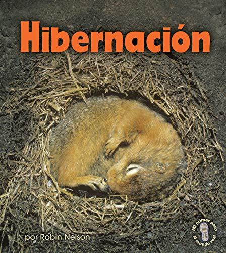 Hibernación (Hibernation) (Mi primer paso al mundo real — Descubriendo los ciclos de la naturaleza (First Step Nonfiction — Discovering Nature's Cycles)) (English Edition)