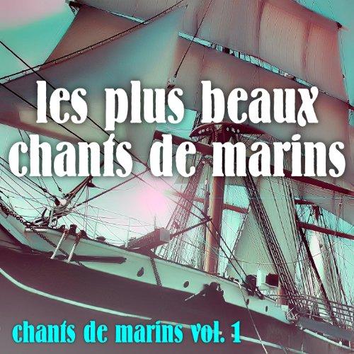 vol 1 les plus beaux chants de marins by chants de marins on amazon music. Black Bedroom Furniture Sets. Home Design Ideas