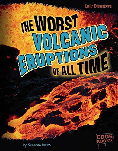 [The Worst Volcanic Eruptions of All Time] (By: Suzanne Garbe) [published: January, 2012] par Suzanne Garbe