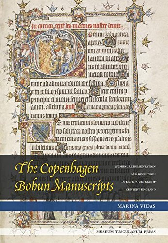 The Copenhagen Bohun Manuscripts: Women, Representation and Reception in Fourteenth-Century England (Museum Tusculanum Press - Danish Humanist Texts and Studies)