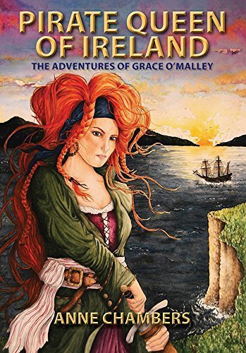 Pirate Queen of Ireland: The Adventures of Grace O'Malley by Anne Chambers (2014-09-01)