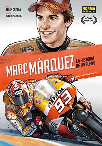 Marc Márquez: La historia de un sueño (ed. Castellano) por Isidro Sánchez Belén Ortega