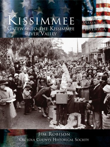 Kissimmee: Gateway to the Kissimmee River Valley (Making of America) (English Edition)