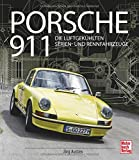 Porsche 911: Die luftgekühlten Serien- und Rennfahrzeuge