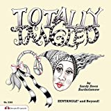 Totally Tangled: Zentangle and Beyond!.