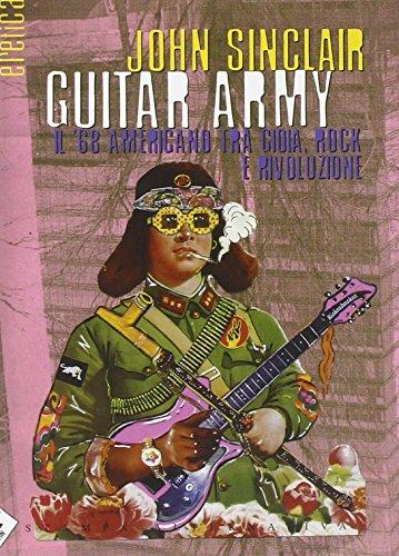 Guitar army. Il '68 americano tra gioia, rock e rivoluzione. Ediz. illustrata