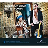 Französisch lernen mit The Grooves: Groovy Basics.Coole Pop & Jazz Grooves / Audio-CD mit Booklet