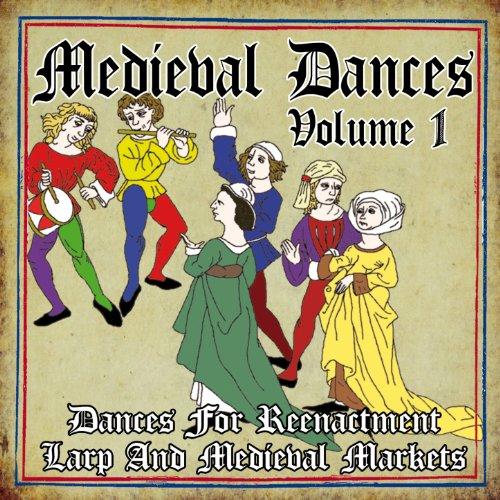 Medieval Dances, Vol. 1 (Dance...