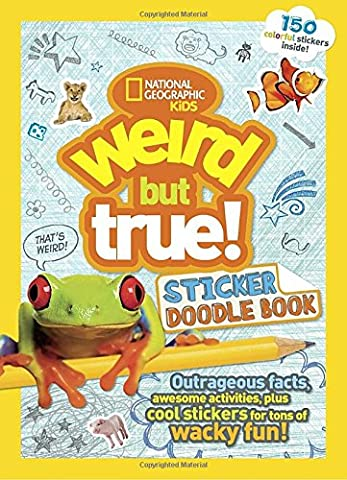 Weird But True Sticker Doodle Book: Outrageous Facts, Awesome Activities, Plus Cool Stickers for Tons of Wacky Fun!