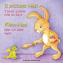 Klein Hasi - Was ich alles kann, Il piccolo Hasi - Tutto quello che so fare - Bilderbuch Deutsch-Italienisch (zweisprachig/bilingual) ab 2 Jahren (Klein ... (zweisprachig/bilingual) 1)