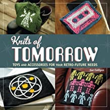 Knits of Tomorrow: Toys and Accessories for your Retro-Future Needs by Sue Culligan (2013-03-12)